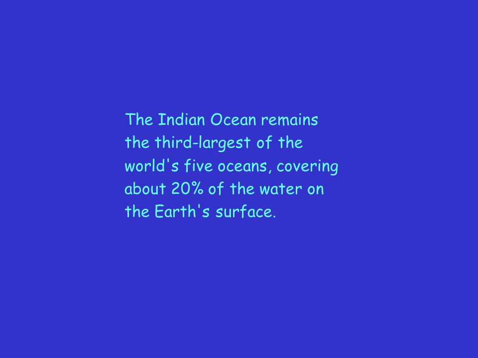 The Indian Ocean remains