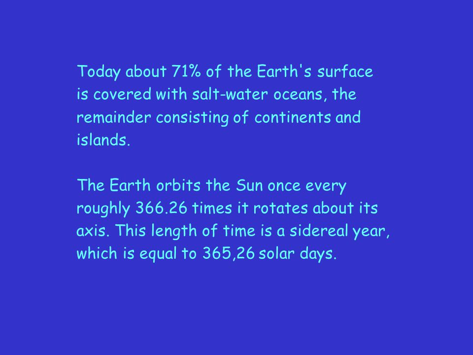 Today about 71% of the Earth s surface