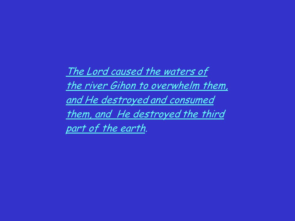 The Lord caused the waters of