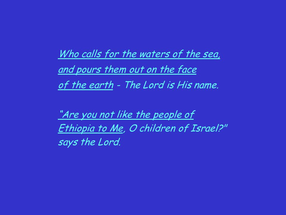 Who calls for the waters of the sea,
