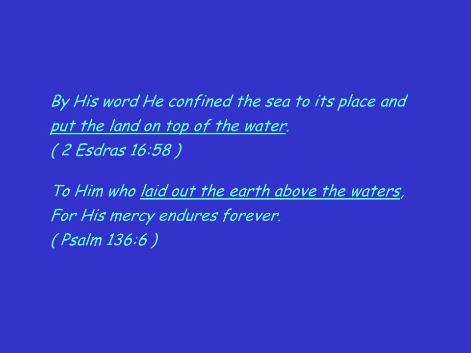 By His word He confined the sea to its place and
