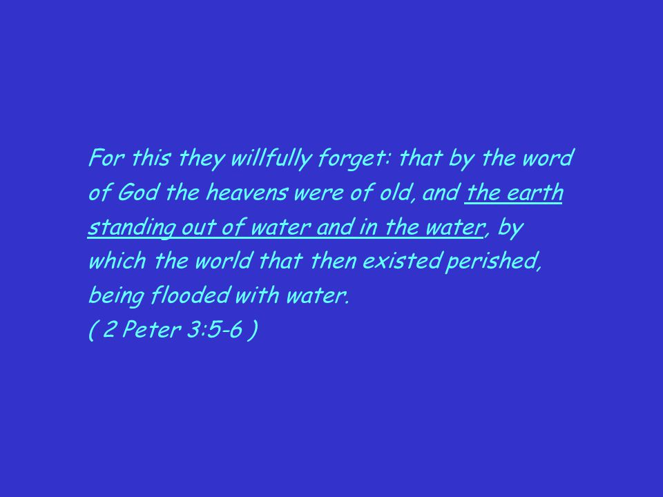 For this they willfully forget: that by the word