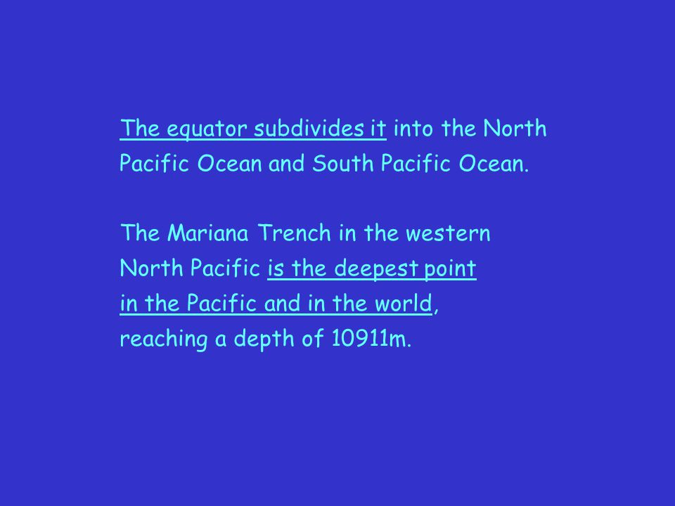 The equator subdivides it into the North