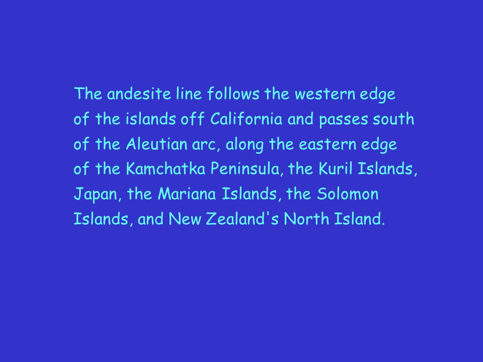 The andesite line follows the western edge