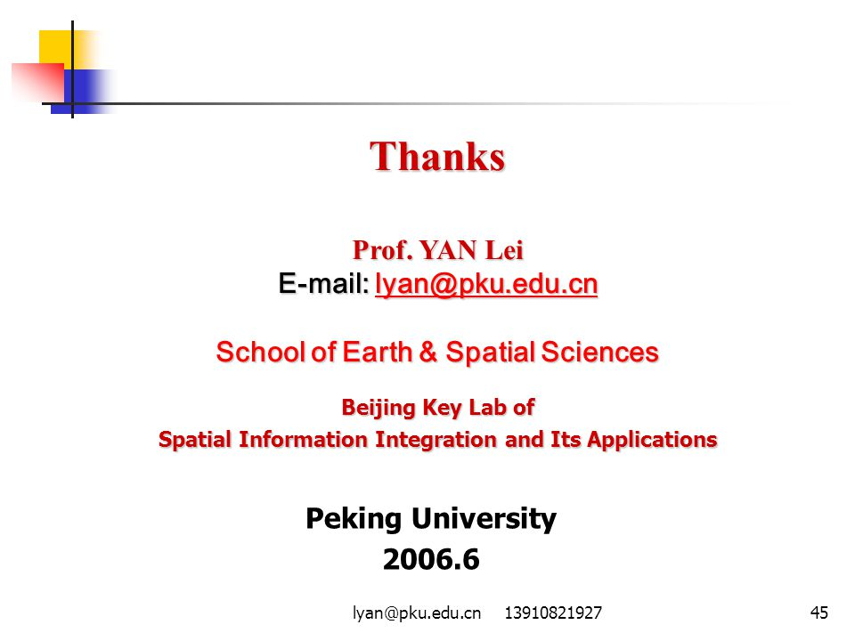 Thanks Prof. YAN Lei E-mail: lyan@pku.edu.cn