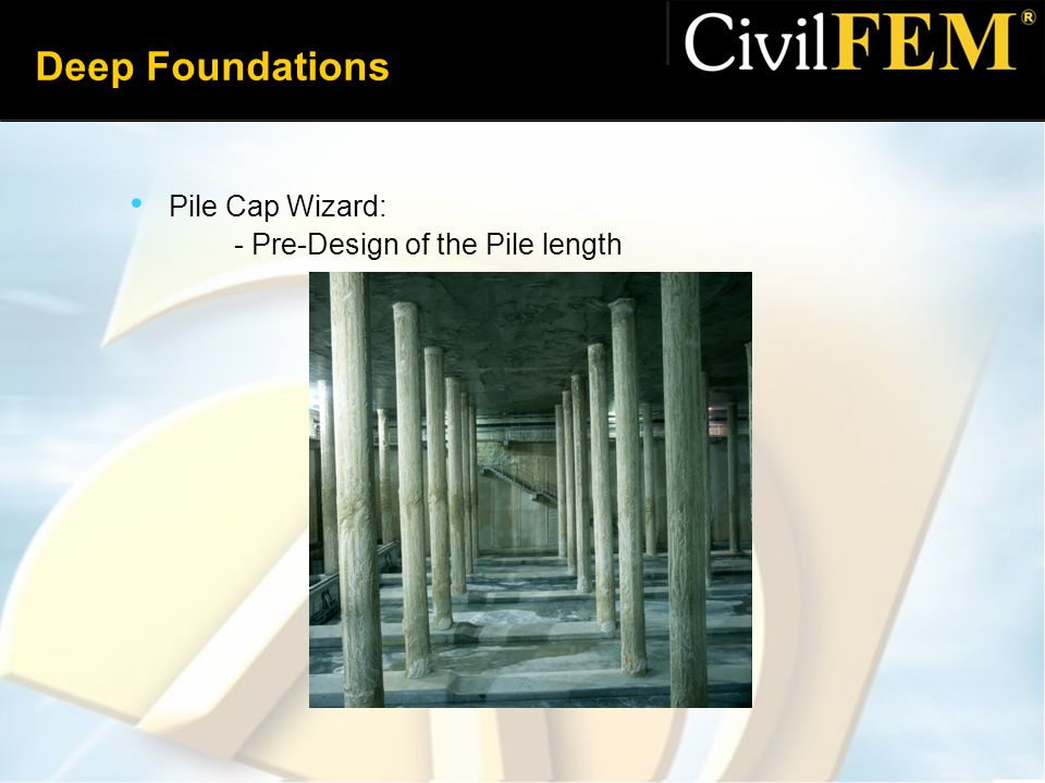 Deep Foundations Pile Cap Wizard: - Pre-Design of the Pile length