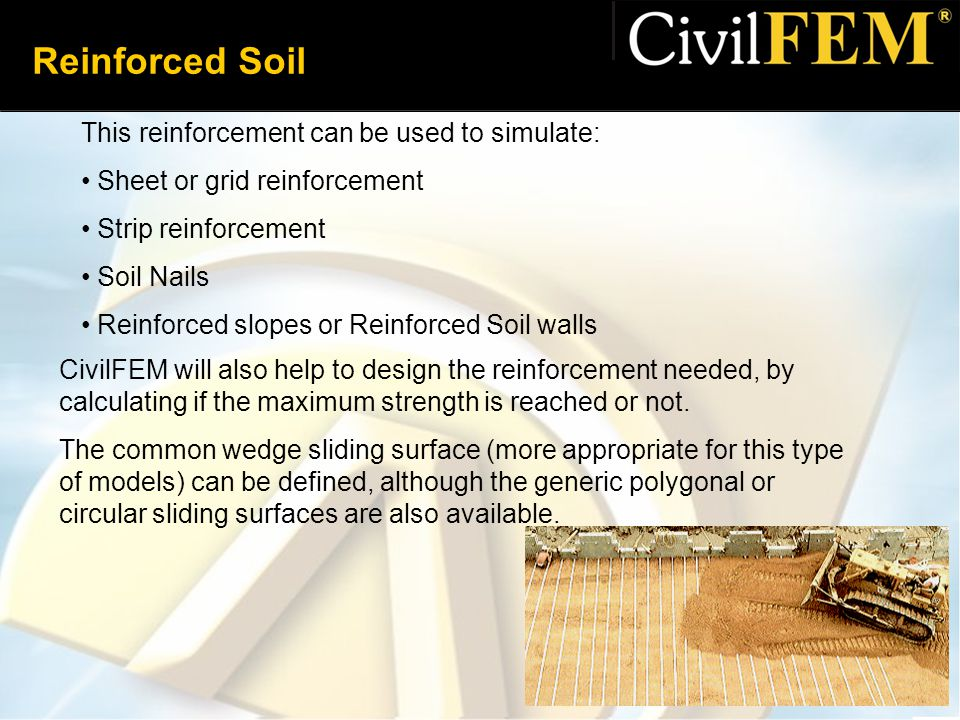 Reinforced Soil This reinforcement can be used to simulate: