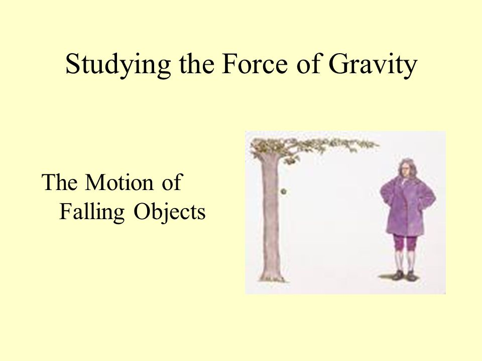 Studying the Force of Gravity