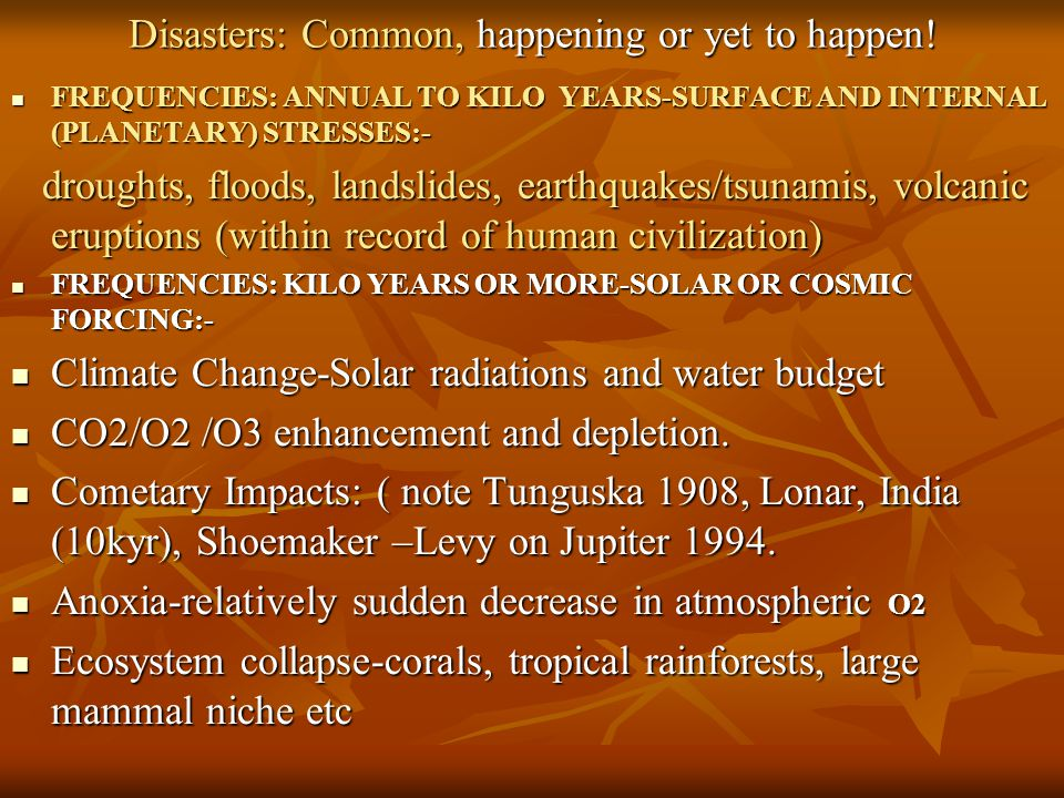 Disasters: Common, happening or yet to happen!