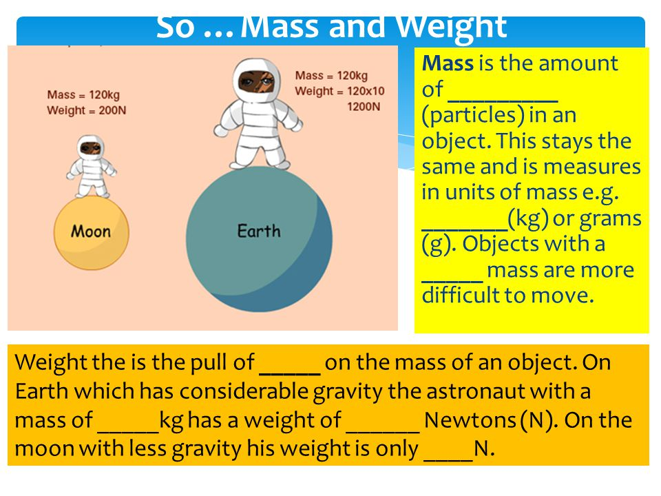 So …Mass and Weight
