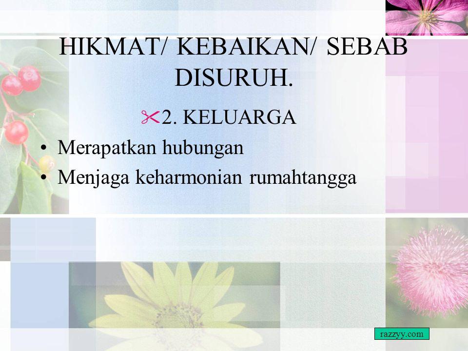 HIKMAT/ KEBAIKAN/ SEBAB DISURUH.