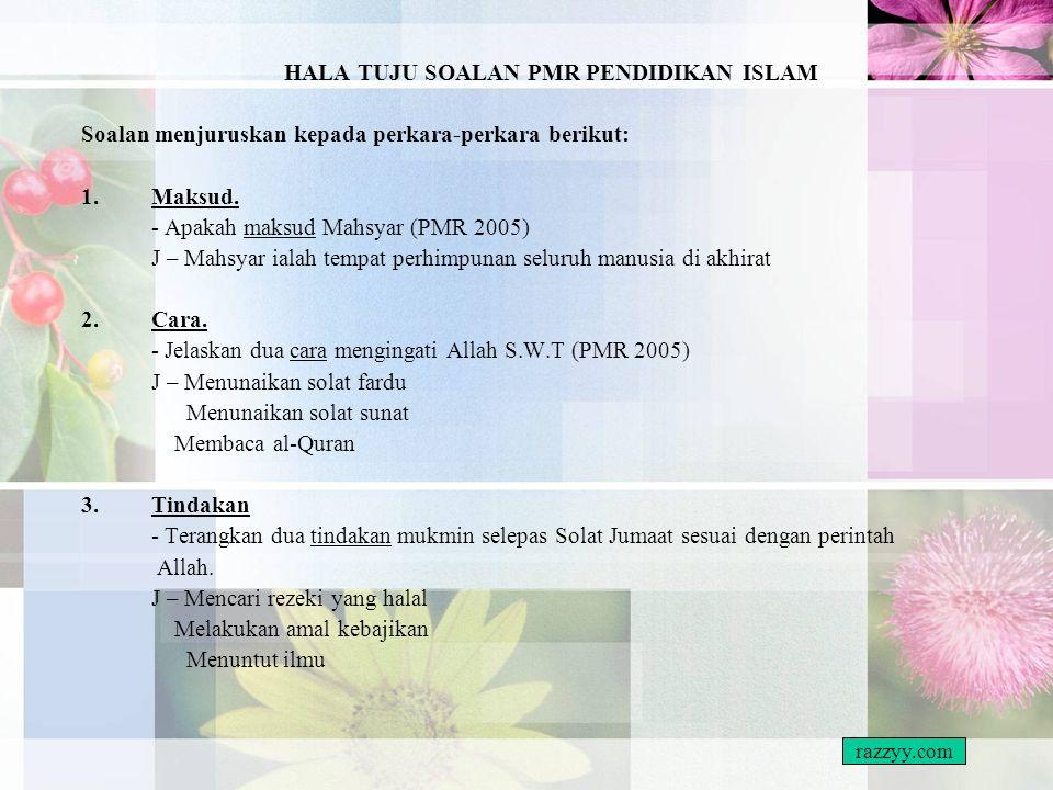 HALA TUJU SOALAN PMR PENDIDIKAN ISLAM