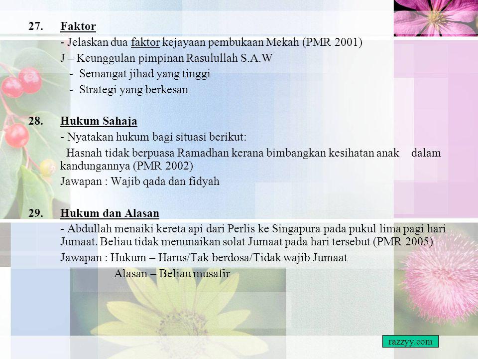 - Jelaskan dua faktor kejayaan pembukaan Mekah (PMR 2001)