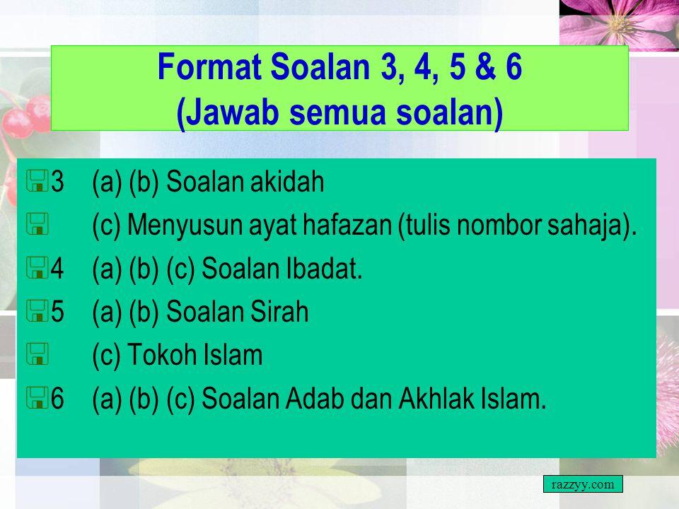 Format Soalan 3, 4, 5 & 6 (Jawab semua soalan)