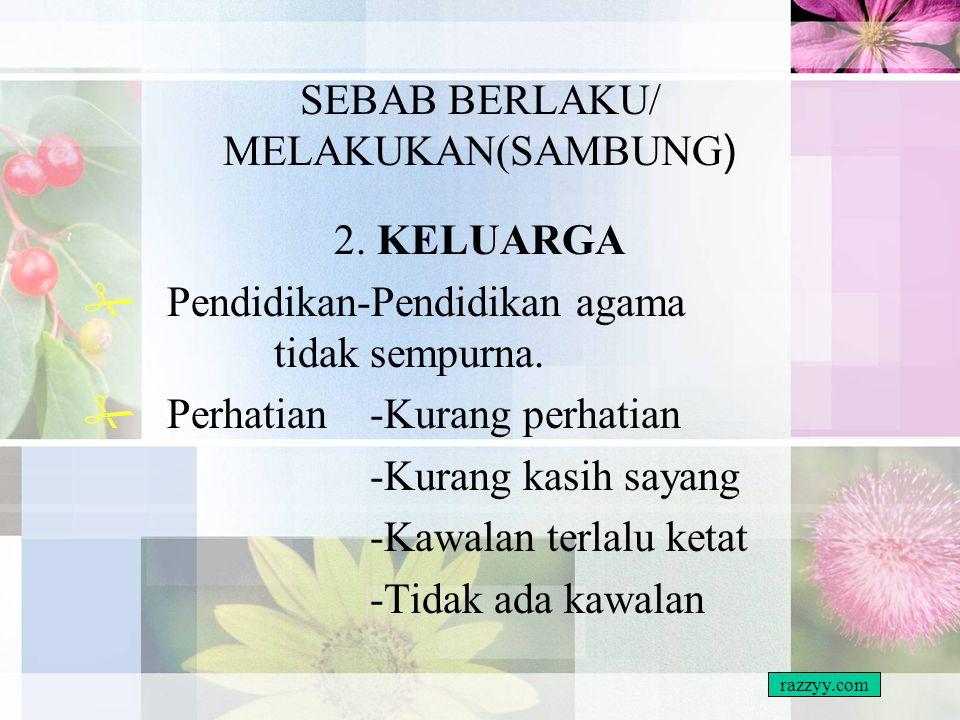 SEBAB BERLAKU/ MELAKUKAN(SAMBUNG(