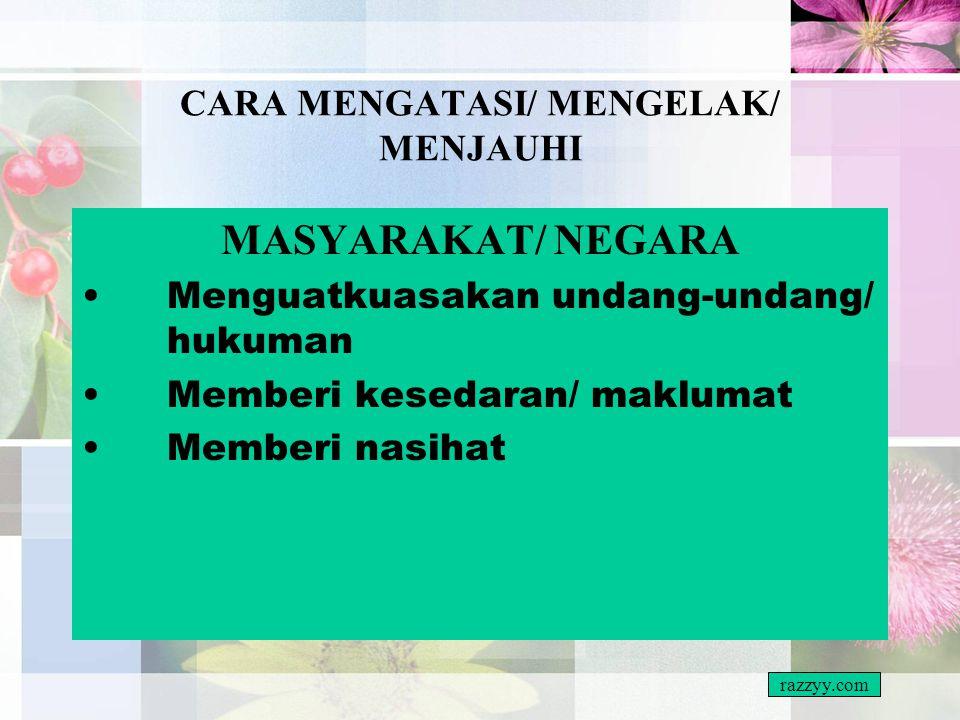 CARA MENGATASI/ MENGELAK/ MENJAUHI