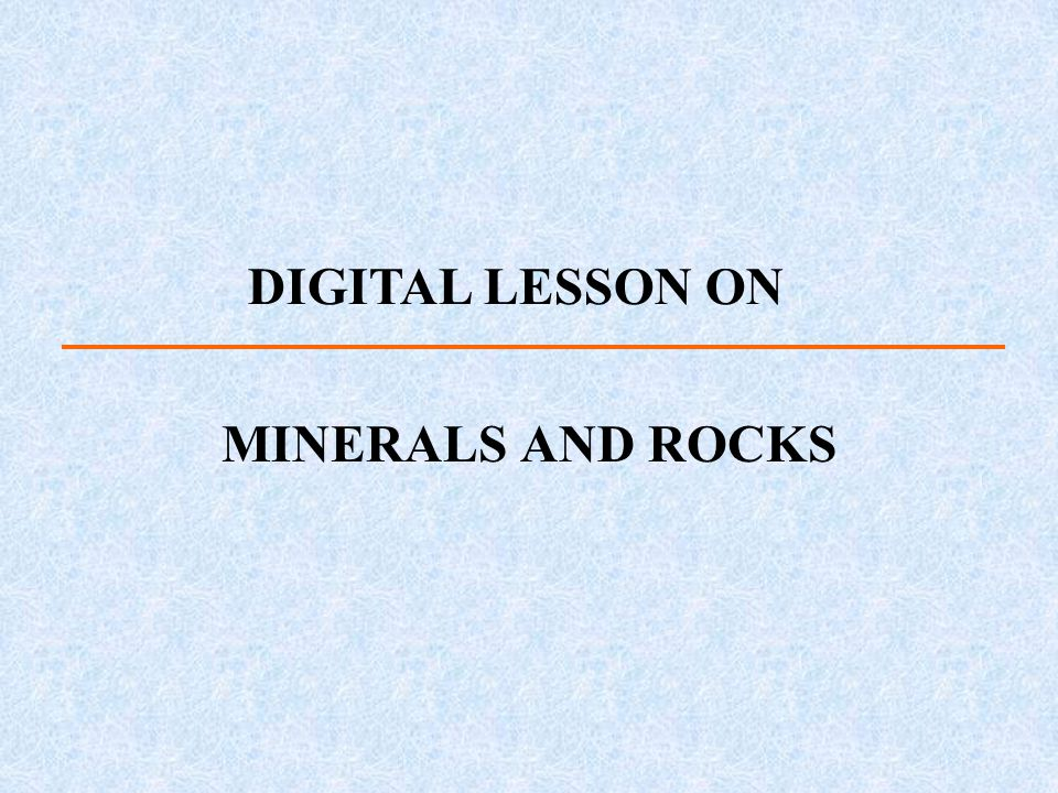 DIGITAL LESSON ON MINERALS AND ROCKS