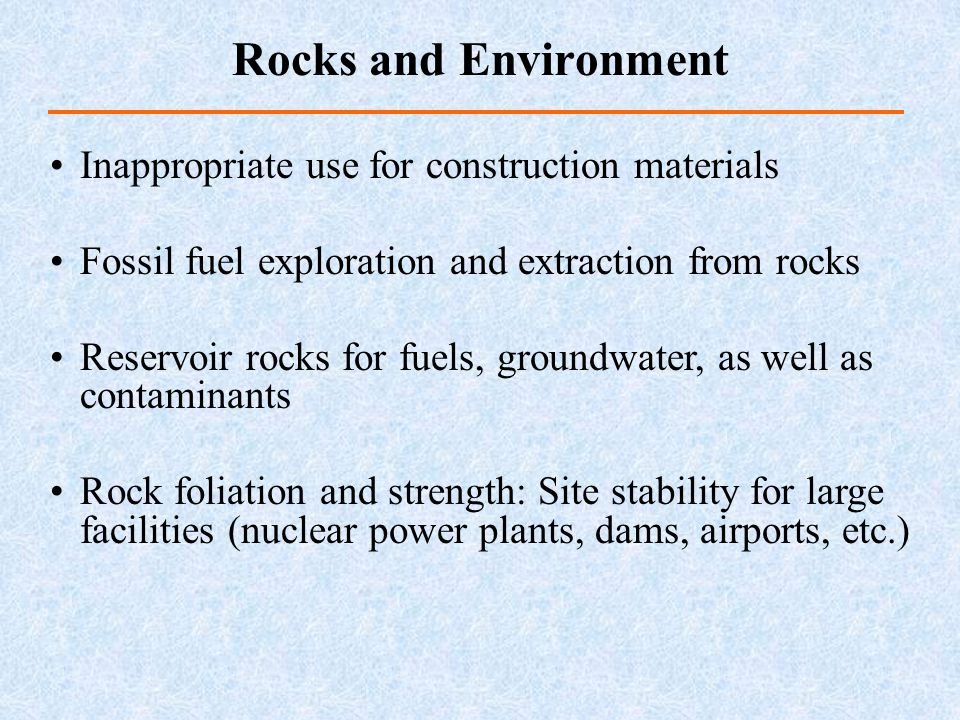 Rocks and Environment Inappropriate use for construction materials