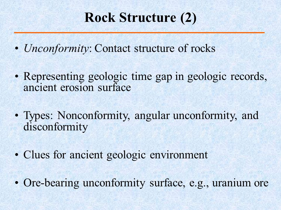 Rock Structure (2) Unconformity: Contact structure of rocks