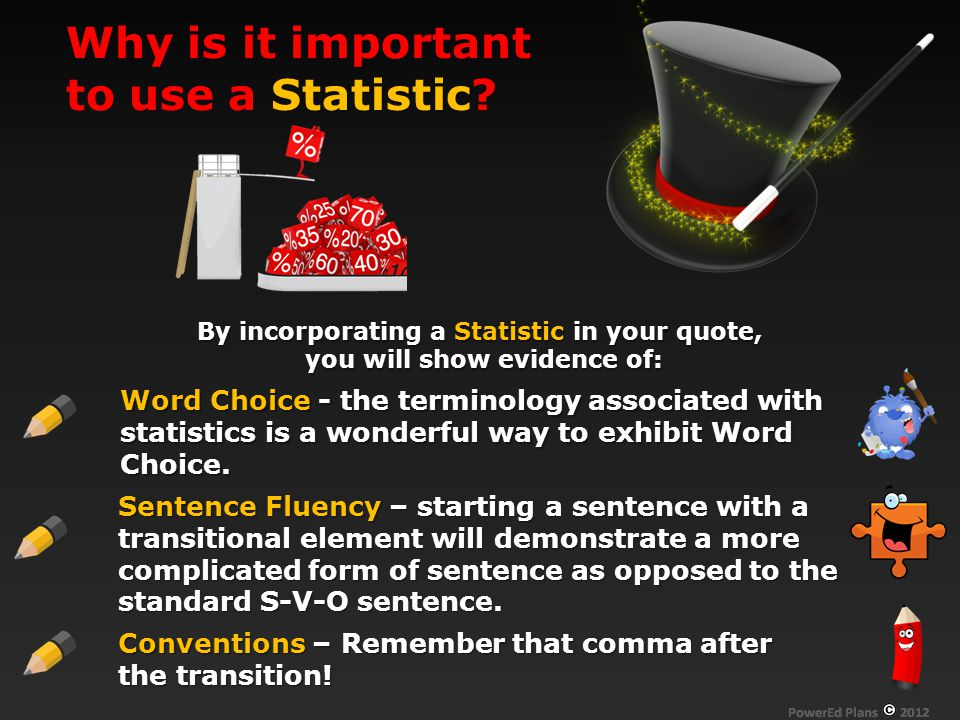 Why is it important to use a Statistic