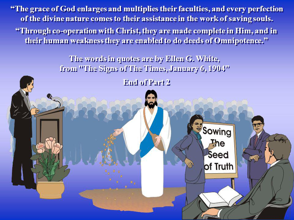 The words in quotes are by Ellen G. White,