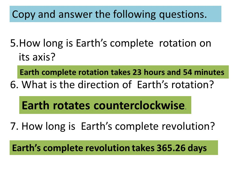 Earth rotates counterclockwise.