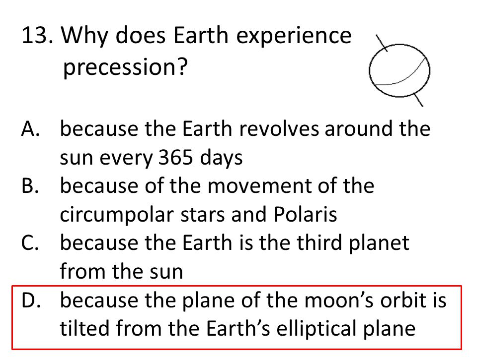 13. Why does Earth experience precession