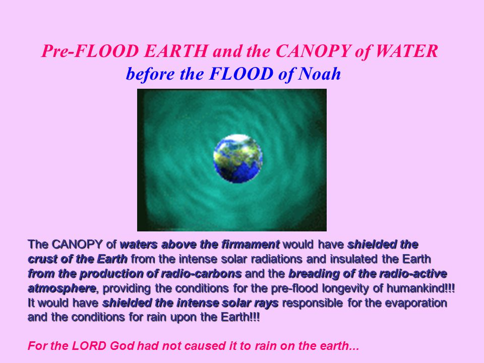 Pre-FLOOD EARTH and the CANOPY of WATER before the FLOOD of Noah