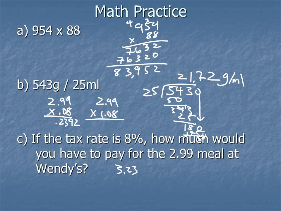 Math Practice a) 954 x 88 b) 543g / 25ml