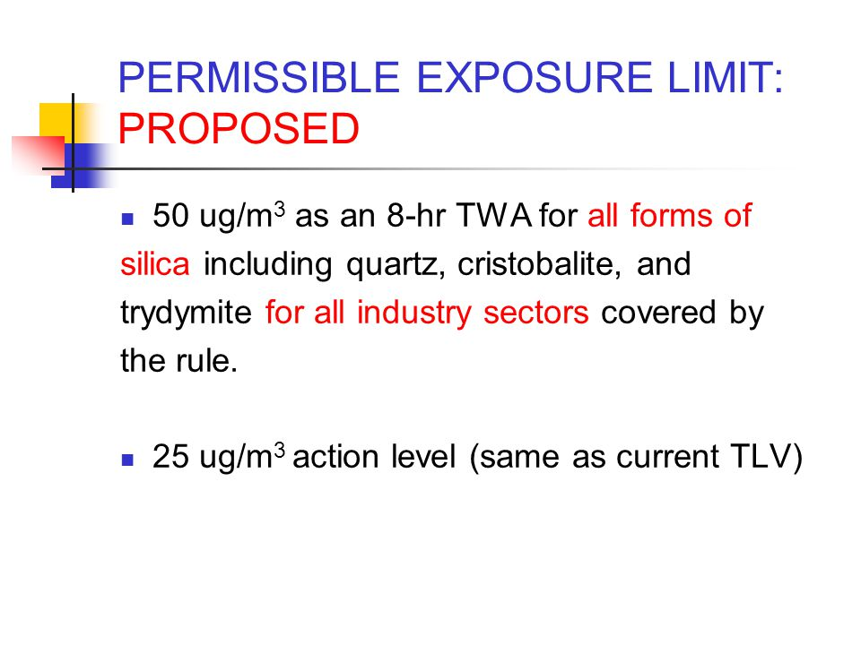 PERMISSIBLE EXPOSURE LIMIT: PROPOSED
