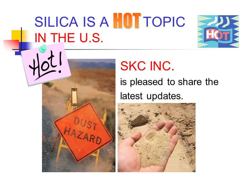 SILICA IS A TOPIC IN THE U.S.