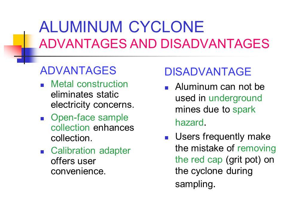 ALUMINUM CYCLONE ADVANTAGES AND DISADVANTAGES