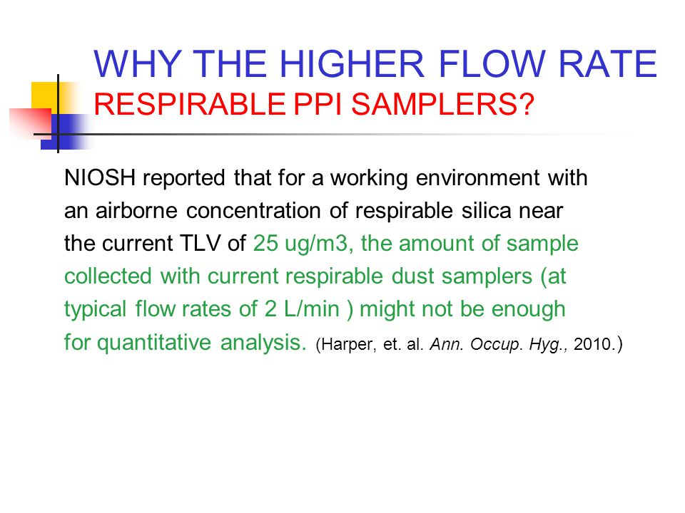 WHY THE HIGHER FLOW RATE RESPIRABLE PPI SAMPLERS