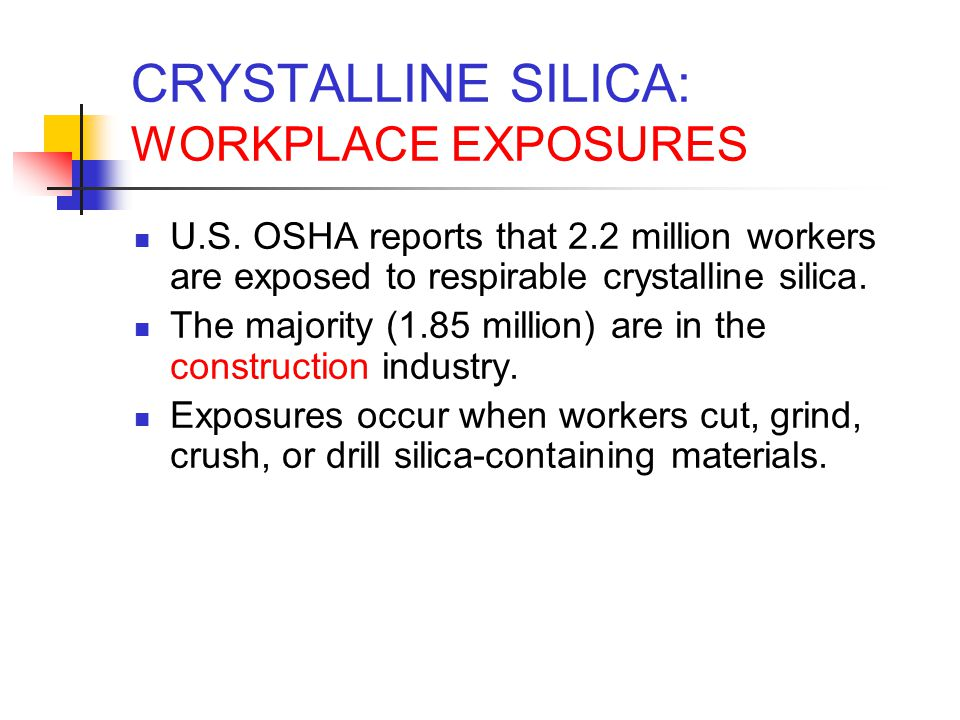 CRYSTALLINE SILICA: WORKPLACE EXPOSURES