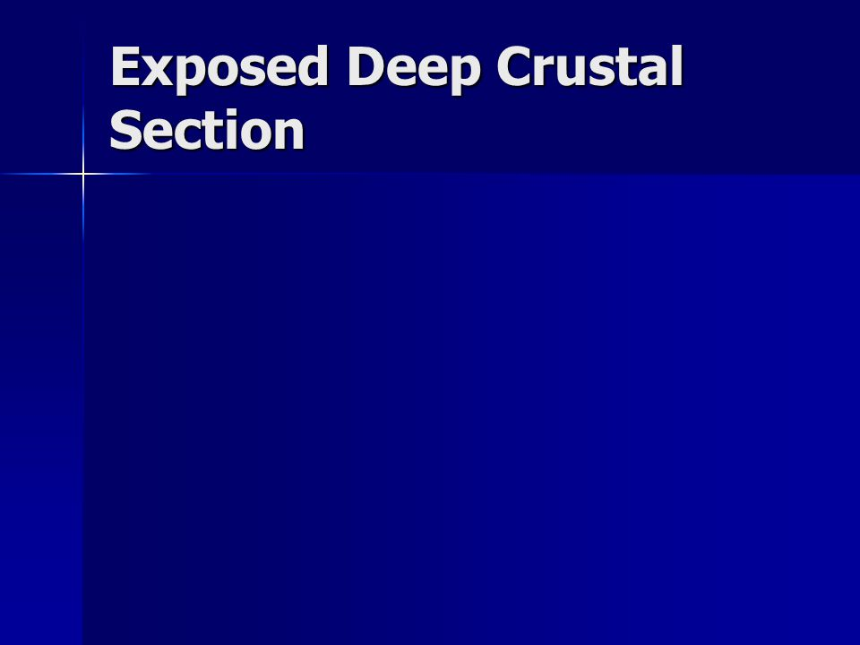Exposed Deep Crustal Section