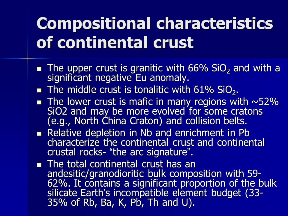 Compositional characteristics of continental crust