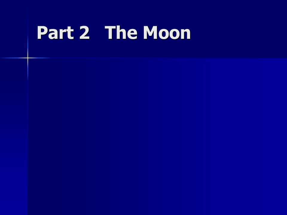 Part 2 The Moon