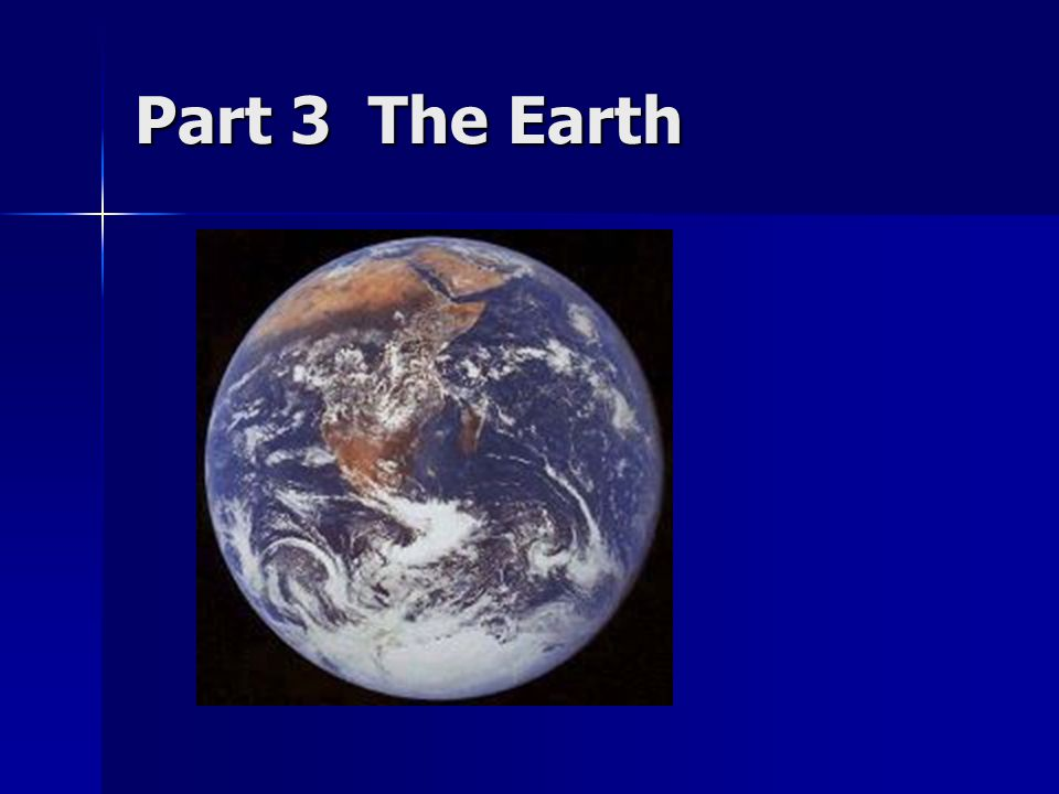Part 3 The Earth