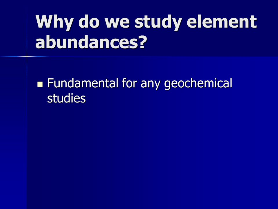 Why do we study element abundances