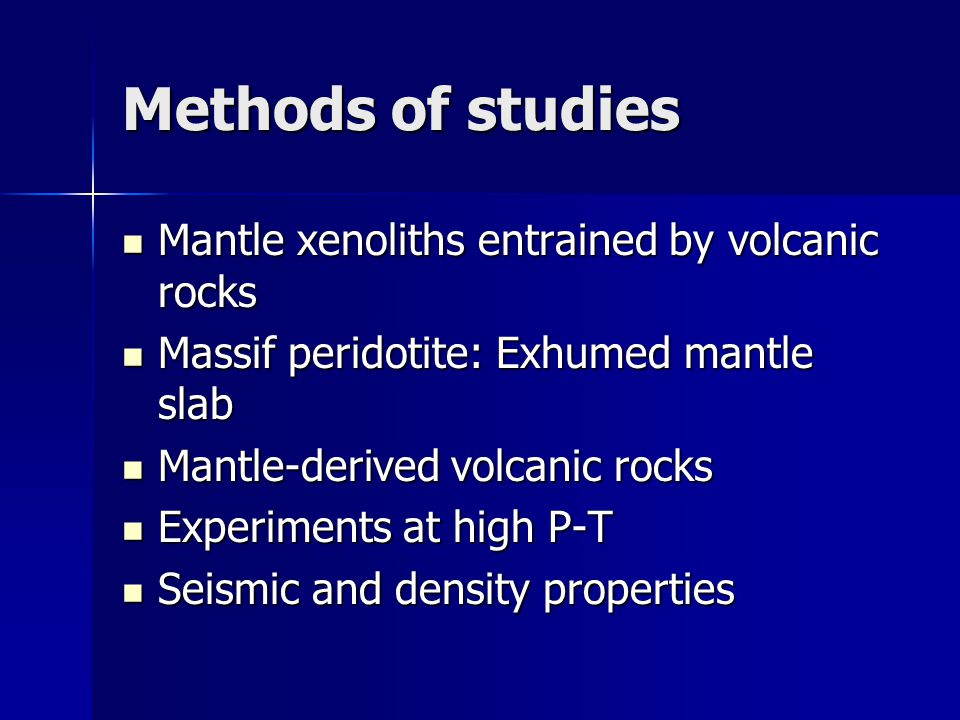 Methods of studies Mantle xenoliths entrained by volcanic rocks