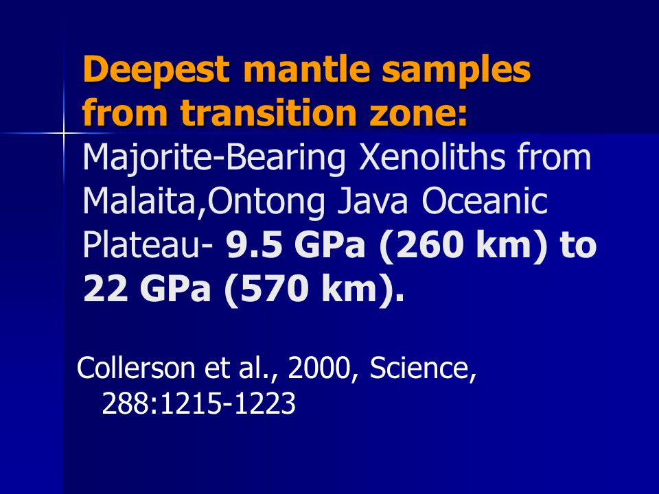Deepest mantle samples from transition zone: Majorite-Bearing Xenoliths from Malaita,Ontong Java Oceanic Plateau- 9.5 GPa (260 km) to 22 GPa (570 km).