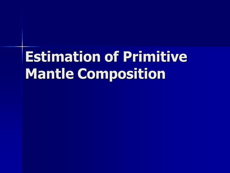 Estimation of Primitive Mantle Composition
