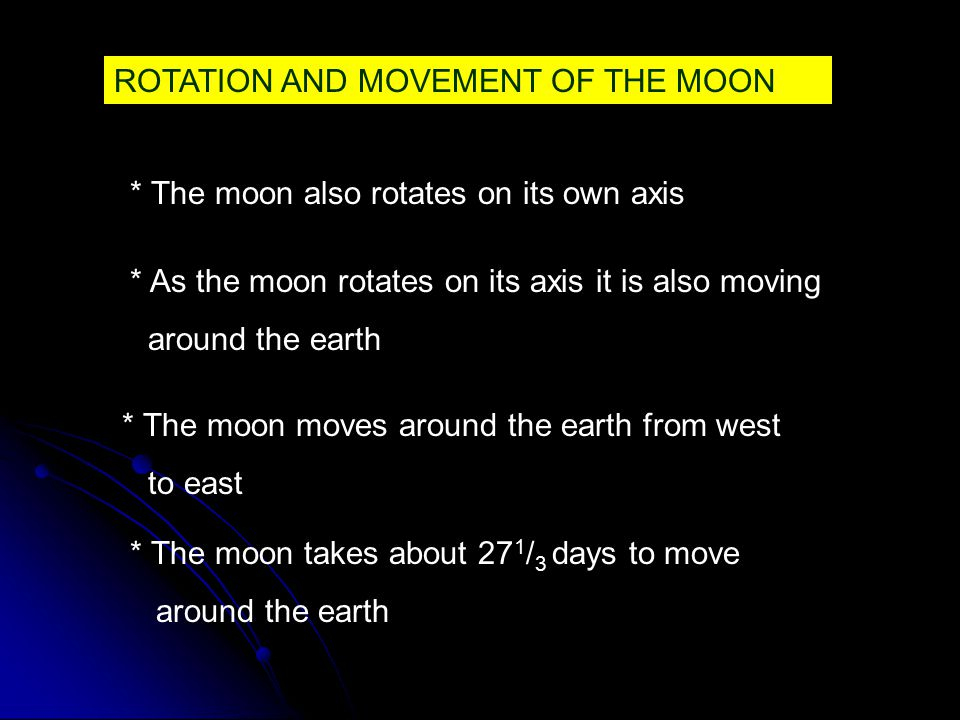 ROTATION AND MOVEMENT OF THE MOON