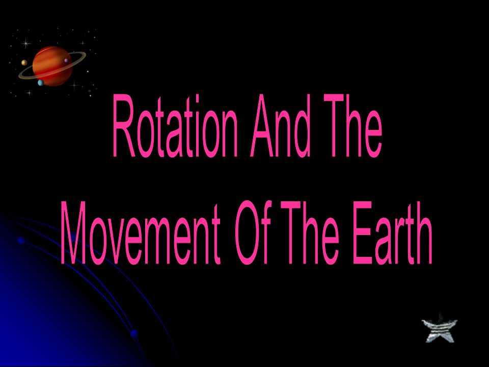 Rotation And The Movement Of The Earth