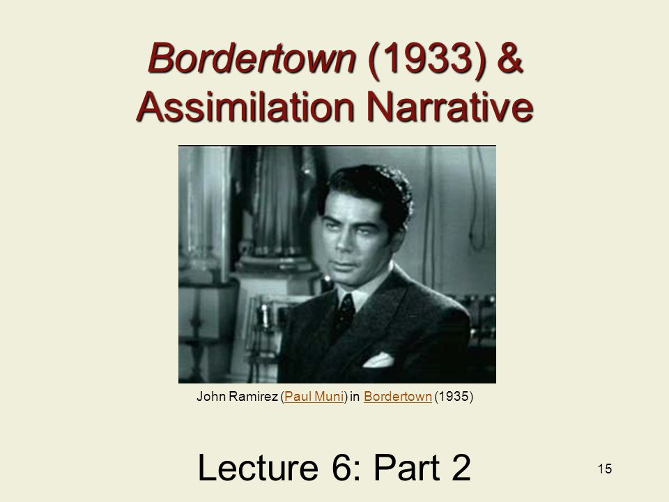 Bordertown (1933) & Assimilation Narrative