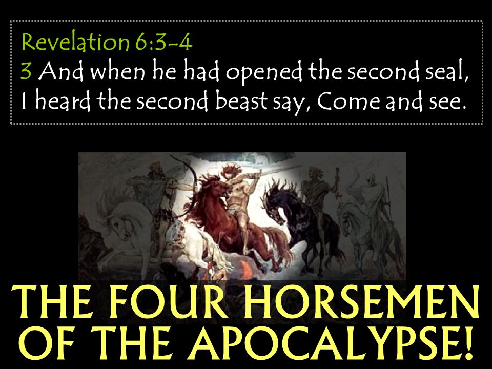 THE FOUR HORSEMEN OF THE APOCALYPSE!