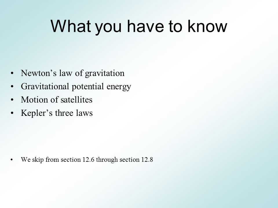 What you have to know Newton's law of gravitation