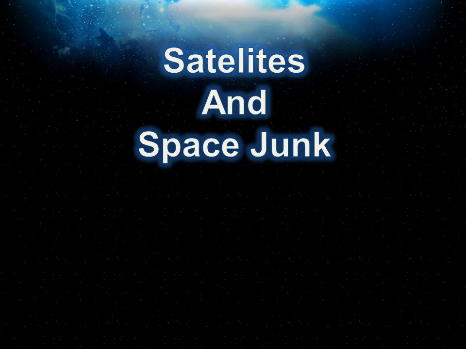 Satelites And Space Junk