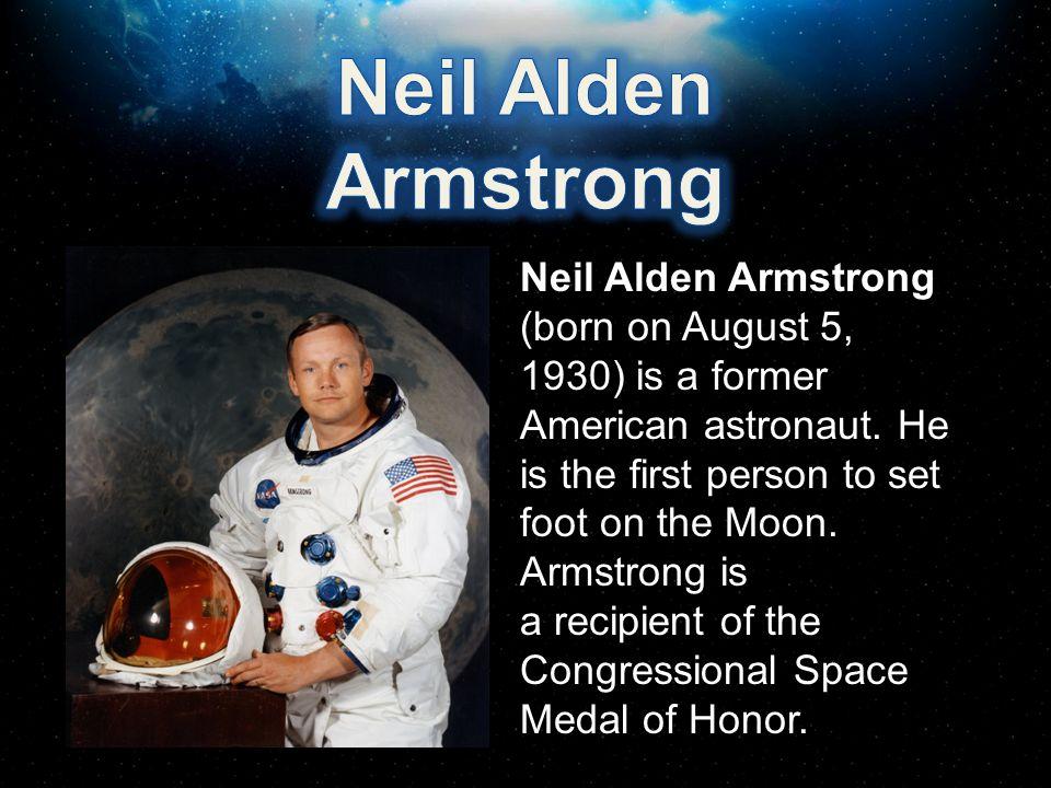 Neil Alden Armstrong.