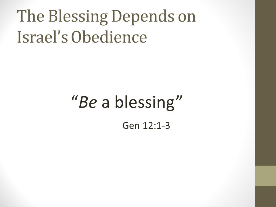 The Blessing Depends on Israel's Obedience